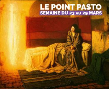 Le point pastorale de la semaine du 23/29 mars